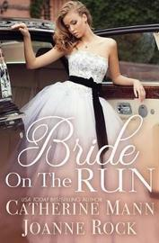 Bride on the Run by Catherine Mann image