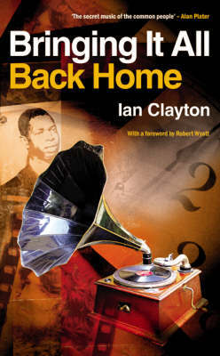 Bringing it All Back Home by Ian Clayton image
