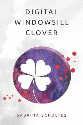 Digital Windowsill Clover by Sabrina Schultes