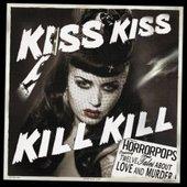 Kiss Kiss Kill Kill by HorrorPops