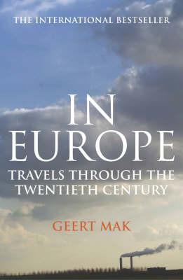 In Europe: Travels Through the Twentieth Century by Geert Mak image