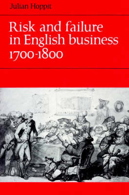 Risk and Failure in English Business 1700-1800 by Julian Hoppit image