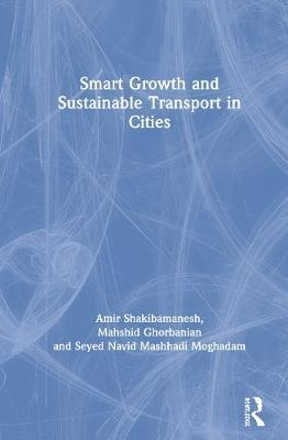 Smart Growth and Sustainable Transport in Cities by Amir Shakibamanesh
