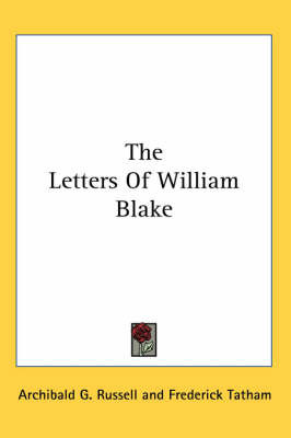 The Letters of WIlliam Blake by Frederick Tatham image