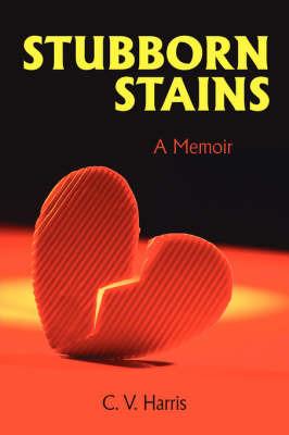 Stubborn Stains: A Memoir by C. V. Harris image