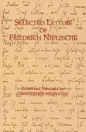 Selected Letters of Friedrich Nietzsche by Friedrich Wilhelm Nietzsche