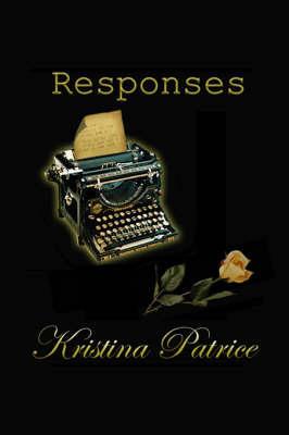 Responses by Kristina Patrice