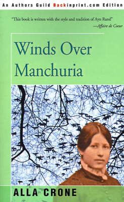 Winds Over Manchuria by Alla Crone