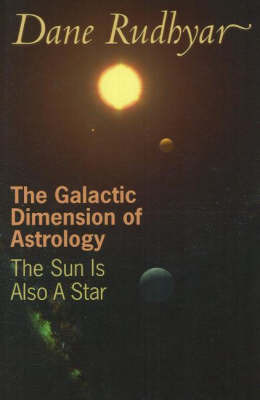 Galactic Dimension of Astrology by Dane Rudhyar