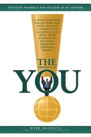 The Product is You!: Position Yourself for Success as an Advisor by Mark Magnacca image