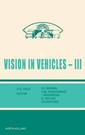 Vision in Vehicles III by I. D. Brown