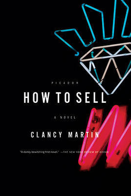 How to Sell by Clancy Martin image