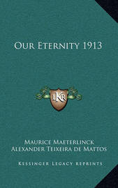 Our Eternity 1913 by Maurice Maeterlinck