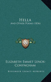 Hella: And Other Poems (1836) by Elizabeth Emmet Lenox Conyngham