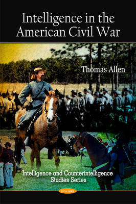 Intelligence in the American Civil War by Thomas Allen image