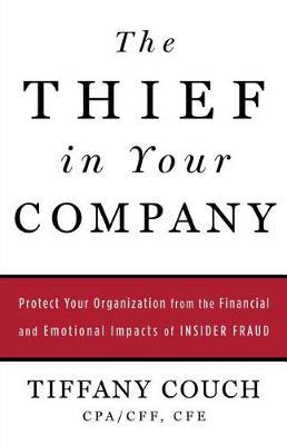 The Thief in Your Company by Tiffany Couch