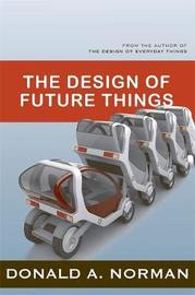 The Design of Future Things by Don Norman