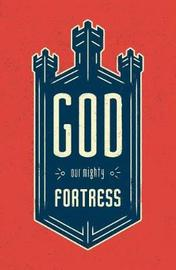 God, Our Mighty Fortress (Pack of 25) by Gloria Furman