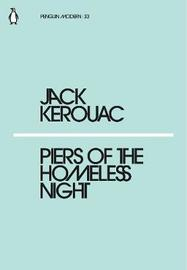 Piers of the Homeless Night by Jack Kerouac