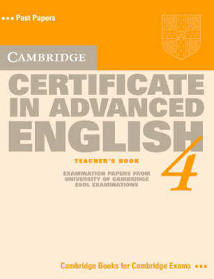 Cambridge Certificate in Advanced English 4 Teacher's book by University of Cambridge Local Examinations Syndicate