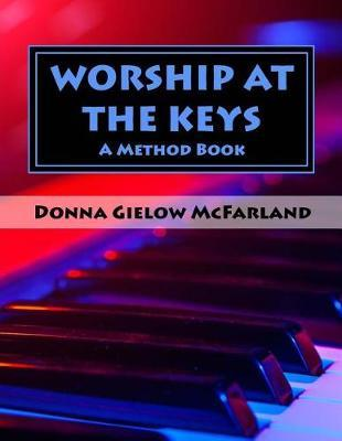 Worship at the Keys by Donna Gielow McFarland image
