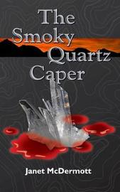 The Smoky Quartz Caper by MS Janet McDermott image
