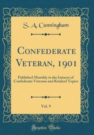 Confederate Veteran, 1901, Vol. 9 by S a Cunningham image