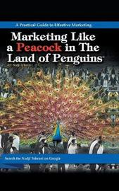 Marketing Like a Peacock in the Land of Penguins by Nadji Tehrani image