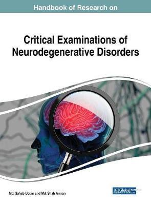 Handbook of Research on Critical Examinations of Neurodegenerative Disorders
