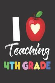 I Teaching 4th Grade by Creative Juices Publishing