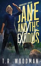 Jane and the Exodus by T R Woodman