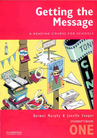 Getting the Message 1 Student's Book: A Reading Course for Schools: Bk. 1 by Dermot Murphy image