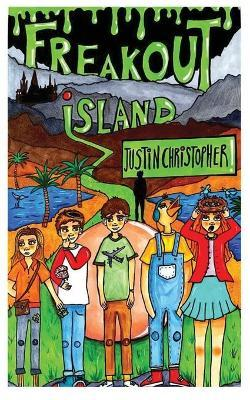 Freakout Island by Justin Christopher