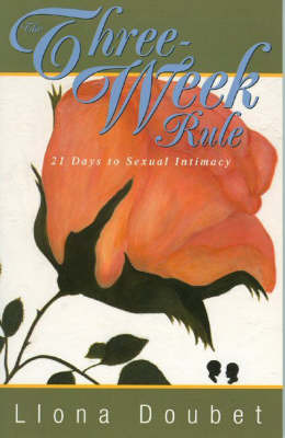 The Three Week Rule: 21 Days to Sexual Intimacy by Llona Doubet image