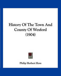 History of the Town and County of Wexford (1904) image