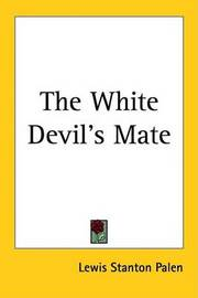 The White Devil's Mate by Lewis Stanton Palen image