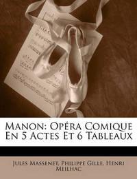 Manon: Opra Comique En 5 Actes Et 6 Tableaux by Henri Meilhac