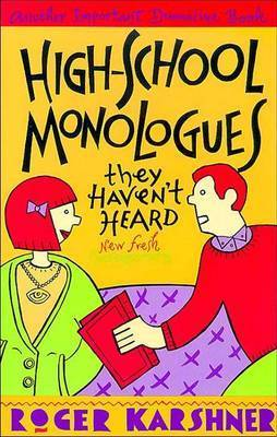 High School Monologues They Haven't Heard
