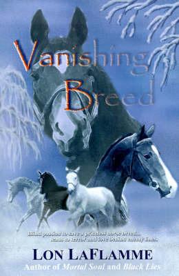 Vanishing Breed by Lon LaFlamme