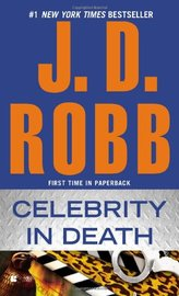Celebrity in Death (In Death #43) (US Ed.) by J.D Robb