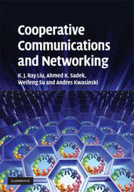 Cooperative Communications and Networking by K.J.Ray Liu