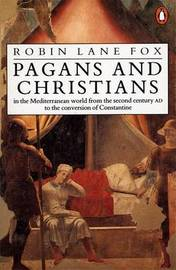 Pagans and Christians by Robin Lane Fox image