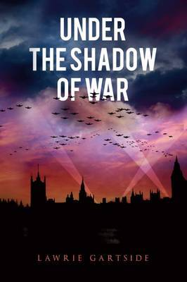 Under the Shadow of War by Lawrie Gartside