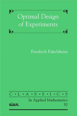 Optimal Design of Experiments by Friedrich Pukelsheim