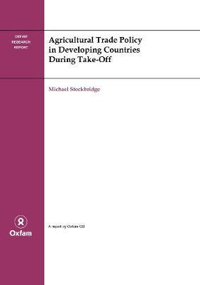 Agricultural Trade Policy in Developing Countries During Take-off by Michael Stockbridge image