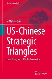 US-Chinese Strategic Triangles by S.Mahmud Ali