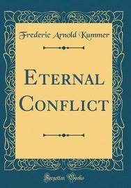 Eternal Conflict (Classic Reprint) by Frederic Arnold Kummer image