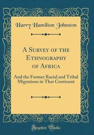 A Survey of the Ethnography of Africa by Harry Hamilton Johnston image