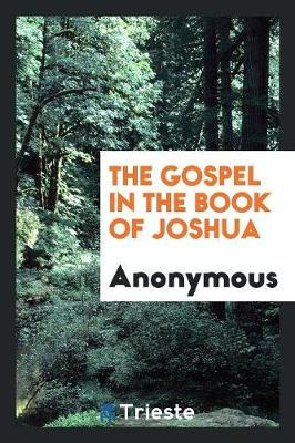 The Gospel in the Book of Joshua by * Anonymous image
