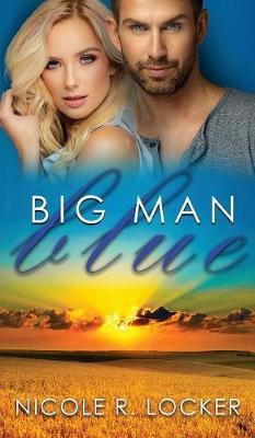 Big Man Blue by Nicole R Locker